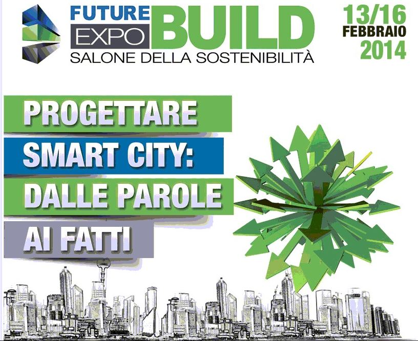 Future Build. Expo 2014 Salone della sostenibilità alle Fiere di Parma