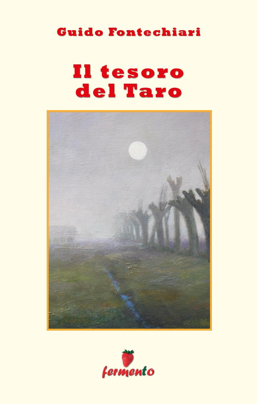 Il tesoro del Taro: romanzo d'esordio di Guido Fontechiari